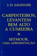 Carpinteiros Levantem bem Alto a Cumeeira & Seymour Uma Apresentaçao