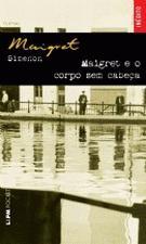 Maigret e o Corpo Sem Cabeça