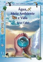 Água, Meio Ambiente e Vida - Colecão Criancas Criativas