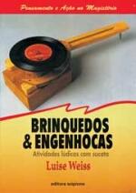 BRINQUEDOS E ENGENHOCAS - ATIVIDADES LUDICAS COM SUCATA