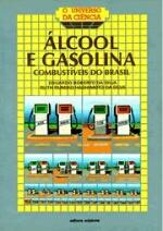 Alcool e Gasolina - Combustiveis do Brasil