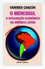 MERCOSUL, O - A INTEGRACAO ECONOMICA DA AMERICA LATINA - OPINIAO E DEBATE