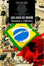 500 Anos De Brasil - Historias E Reflexoes