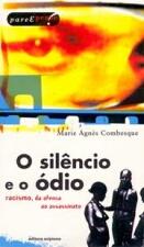 SILENCIO E O ODIO, O RACISMO DA OFENSA AO ASSASSINATO