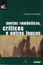 Poetas Românticos, Críticos e Outros Loucos