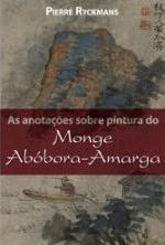 As Anotações Sobre Pintura do Monge Abóbora-amarga