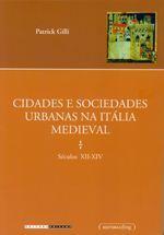 CIDADES E SOCIEDADES URBANAS NA ITÁLIA MEDIEVAL