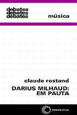 DARIUS MILHAUD: EM PAUTA [MUS]