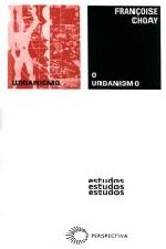 O Urbanismo. Utopias Realidades. Col. Estudos 67