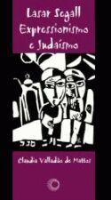 LASAR SEGALL: EXPRESSIONISMO E JUDAÍSMO [ART]
