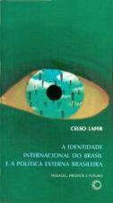 Identidade Internacional do Brasil e a Política Externa Brasileira, A: Passado, Presente e Futuro.