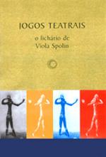 Jogos Teatrais: o Fichario de Viola Spolin