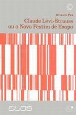 Claude Lévi Strauss  Ou o Novo Festim de Esopo