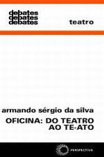 OFICINA: DO TEATRO AO TE-ATO [TEA]