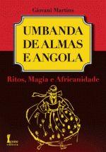 Umbanda de Almas e Angola - Ritos, Magia e Africanidade