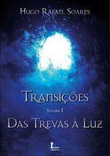 Transicões, Volume 1: Das Trevas À Luz