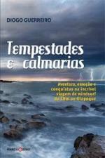 Tempestades e Calmarias- Aventura, Emoção e Conquistas na Incrível de Diogo Guerreiro pela Marco Zero (2008)