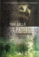 PATRIOTAS, OS - V. 4 - COM HONRA E PELA VITORIA