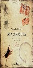 Magnólia - Romance Em 100 Fatos e um Vôo de Inseto - Vol. 1