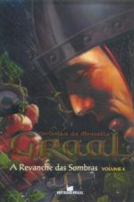 Revanche das Sombras, A - Vol.4 - Série Graal
