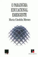 O Paradigma Educacional Emergente
