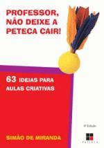 PROFESSOR, NAO DEIXE A PETECA CAIR! - 63 IDEIAS PA