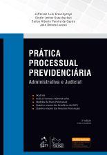 Prática Processual Previdenciária - Administrativa e Judicial - 5ª Edição
