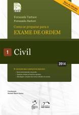 Como se Preparar Para o Exame de Ordem: Civil - Vol.1 - 2014