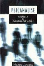 Psicanalise. Ciencia Ou Contraciencia?