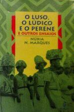 O Luso o Lúdico e o Perene e Outros Ensaios:500 Anos do ....