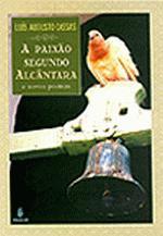 A Paixao Segundo Alcantara E Novos Poemas