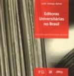 Editoras Universitárias no Brasil: Uma Crítica para a Reformulação da Prática
