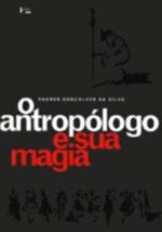 O Antropólogo e Sua Magia