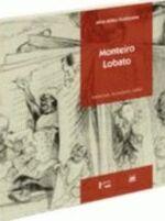 Monteiro Lobato: Intelectual, Empresário, Editor