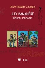 JUÓ BANANÉRE Irrisor, Irrisório