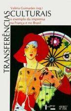 Transferências Culturais: O Exemplo da Imprensa na França e no Brasil