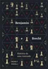 Benjamin e Brecht: História de uma Amizade