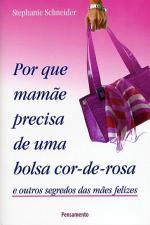 Por que mamãe precisa de uma bolsa cor de rosa