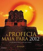 A profecia Maia para 2012