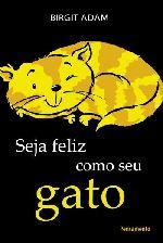 Seja Feliz Como Seu Gato