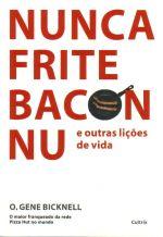 Nunca Frite Bacon Nu e Outras Lições de Vida