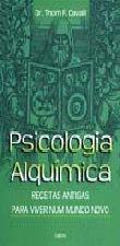 Psicologia Alquímica. Receitas Antigas para Viver Num Mundo Novo