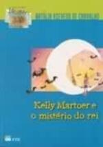 Kelly Martoer e o Mist?rio do Rei