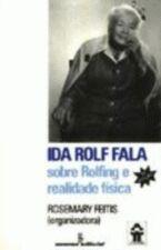 Ida Rolf Fala Sobre Rolfing e Realidade Fisica