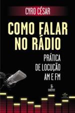 Como Falar no Rádio: Prática de Locucão Am e Fm