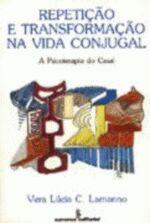 REPETIÇÃO E TRANSFORMAÇÃO NA VIDA CONJUGAL