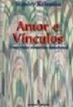AMOR E VINCULOS - UMA VISAO SOMATICO EMOCIONAL