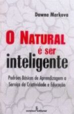 NATURAL É SER INTELIGENTE, O