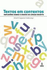 Textos em Contextos: Reflexões Sobre o Ensino da Língua Escrita