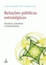Relacões Públicas Estratégicas: Técnicas, Conceitos e Instrumentos